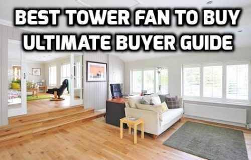 Best Tower Fan To Buy For Home And Office In 2017